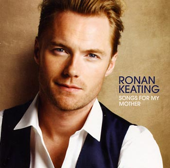 "Ronan Keating ""Songs for my Mother"" (Polydor/Universal)"