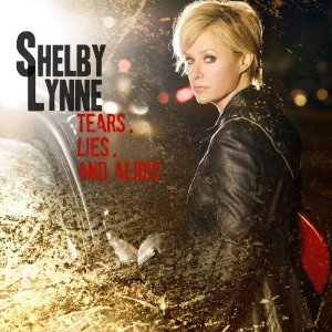 Shelby Lynne Tears Lies and Alibis (Everso/Playground)