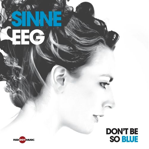 Sinne Eeg Dont Be So Blue (Red Hot/EMI)