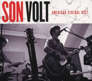 """Son Volt """"American central dust"""" (Rounder/Universal)"""