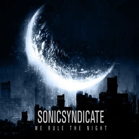 Sonic Syndicate We Rule The Night (Nuclear Blast/Warner)