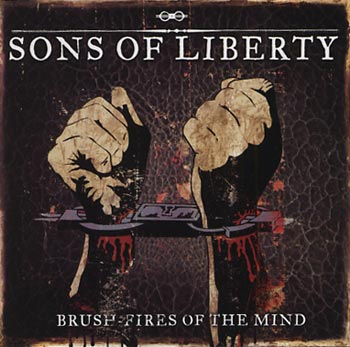 Sons of Liberty Brush/Fires of The Mind (Century Media/EMI)