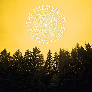 The Decemberists The King Is Dead (Rough Trade/Border)