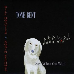 Tone Bent Say what you will (Big Door Prize/Hemifrån)