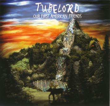 Tubelord Our First American Friends (Hassle/Sound Pollution)